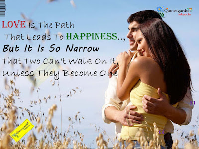 short inspirational quotes about love: Love is the path that leads to hoariness but it is so narrow that two can't walk on it unless they become one
