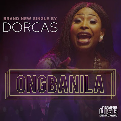 Video: Ongbanila [He Saves] – Dorcas