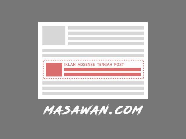 Cara Memasang Iklan Adsense di Tengah Postingan Artikel