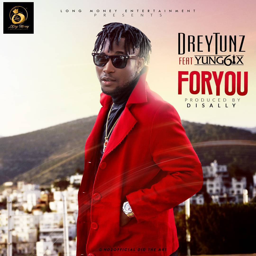 Drey Tunz Ft. Yung6ix – For You  (Mp3)