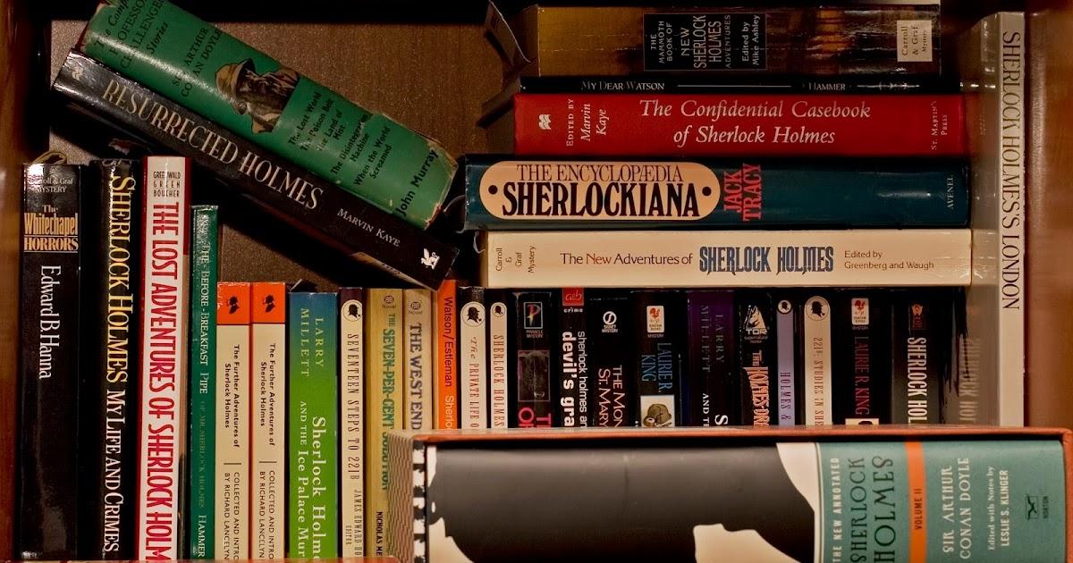 What To Do With Too Many Sherlock Holmes Books I Hear Of Sherlock