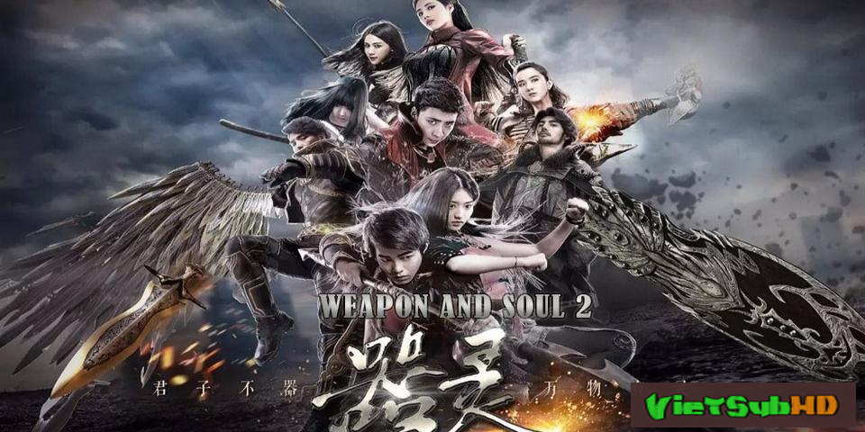 Phim Khí Linh 2 Tập 17/17 VietSub HD | Weapon And Soul 2 2017