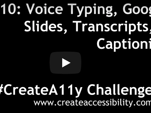 Day 10: Voice Typing, Google Slides, Transcripts, & Captions!