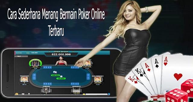 Cara Sederhana Menang Bermain Poker Online Terbaru