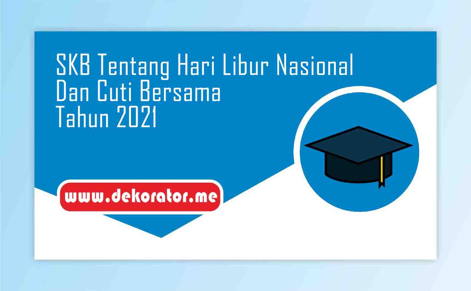SKB Tentang Hari Libur Nasional Dan Cuti Bersama Tahun 2021