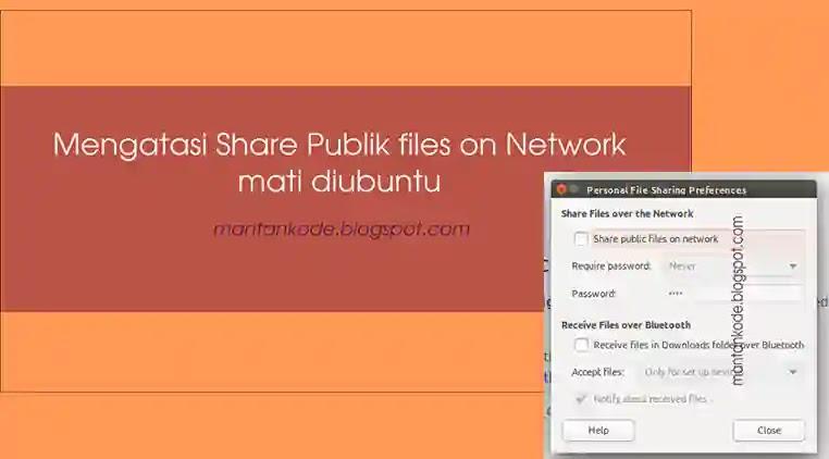 Mengatasi share publik files on network mati diubuntu