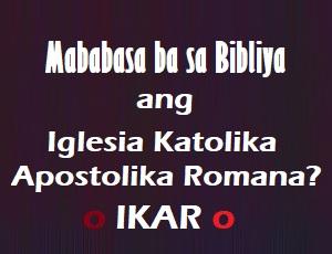 Mababasa Ba Sa Bibliya Ang (IKAR) Iglesia Katolika Apostolika Romana