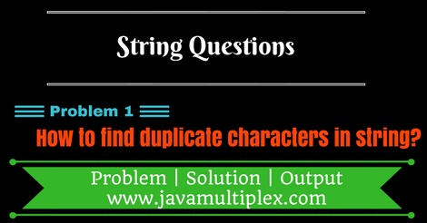 How to find duplicate characters in given String in Java.