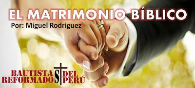 El Matrimonio Bíblico – Miguel Rodriguez