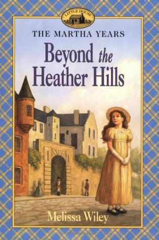 Beyond the Heather Hills by Melissa Wiley (5 star review)