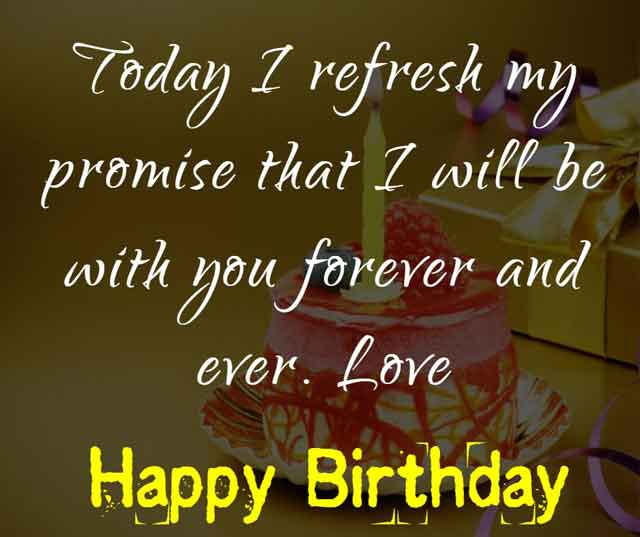 Today I refresh my promise that I will be with you forever and ever. Love. Happy Birthday!