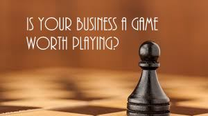 Chess pieces, Is Your Business a Game worth playing