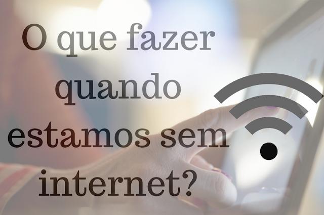 net, internet, não, tem, off, offiline, quando, fazer, dicas, lista, wist list,