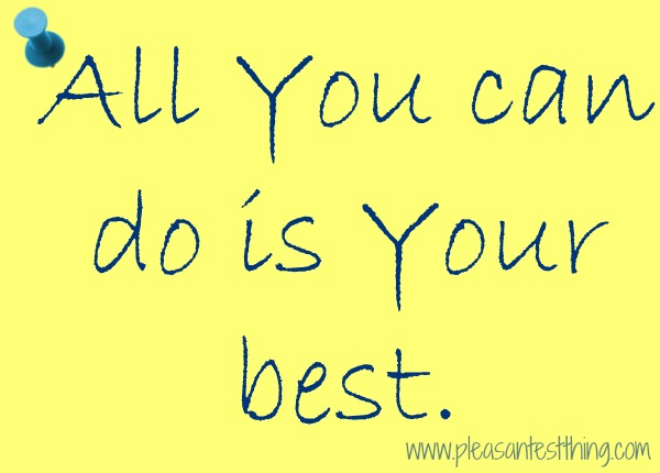 All you can do is your best