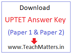 image : UPTET Answer Key 2017 - Paper 1 & 2 @ TeachMatters