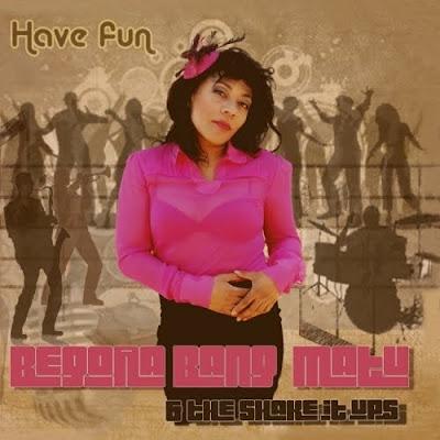 BEGOÑA BANG-MATU & THE SHAKE IT UP'S - Have Fun (2012)