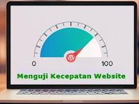 Penting Menguji Kecepatan Website