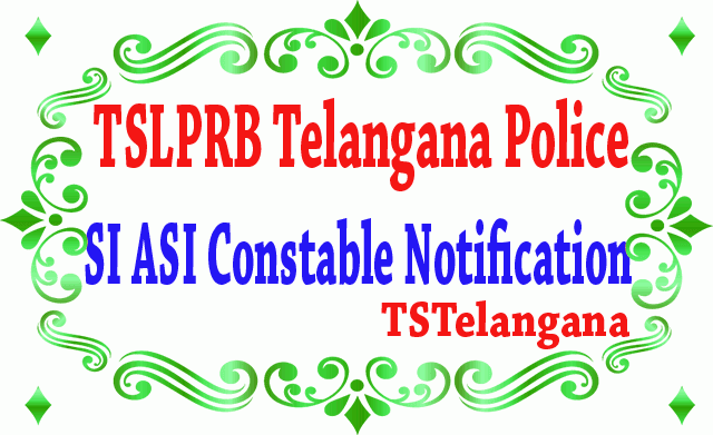 TSLPRB Telangana Police SI ASI Constable 2019 Notification TSLPRB Online Application