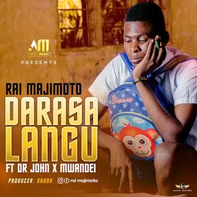 Download Audio | Rai Majimoto ft Dr John & Mwandei - Darasa Langu