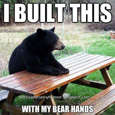 I built this table with my BEAR hands - funny hilarious meme