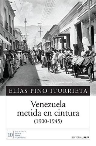 Venezuela metida en cintura: (1900-1945)
