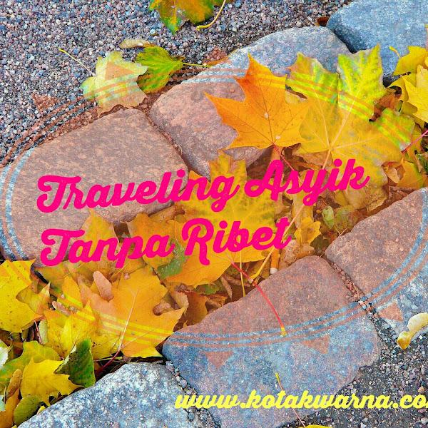 Traveling Asyik Tanpa Ribet