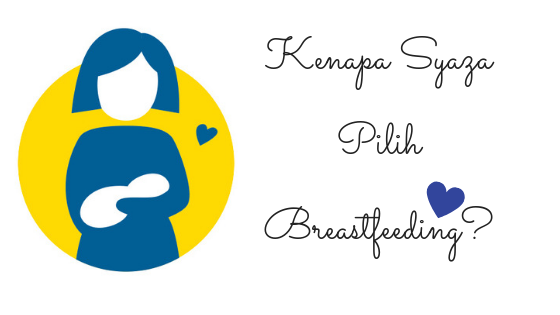 kenapa saya pilih breastfeed?