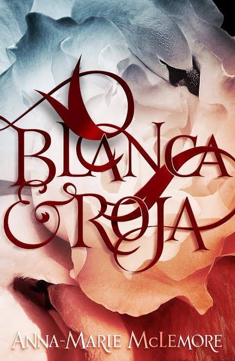 Blanca & Rosa by Anna-Marie McLemore