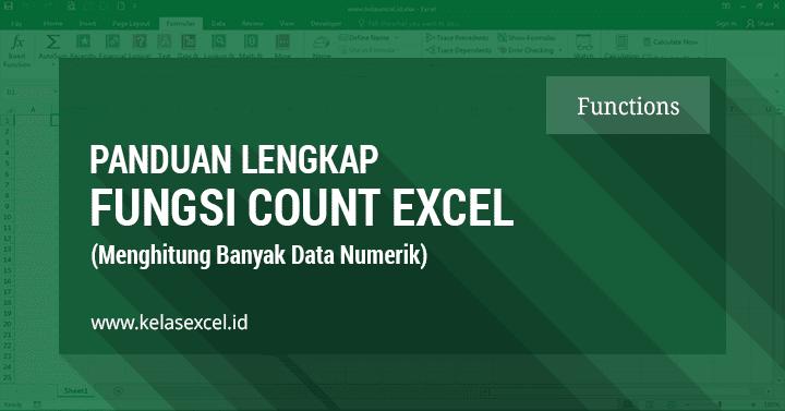 Fungsi/Rumus COUNT Excel, Cara Menghitung Banyak Data Angka (Numerik) di Excel