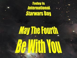[Image: may+the+fourth+be+with+you.jpg]