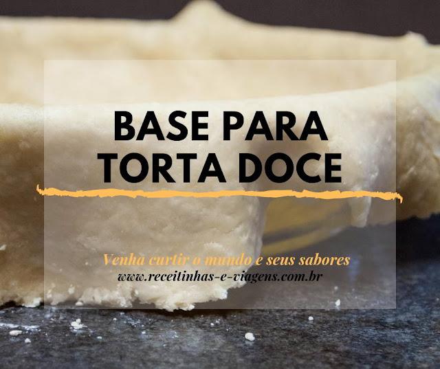 Receita para base de torta doce simples