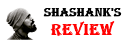 Shashank's Review