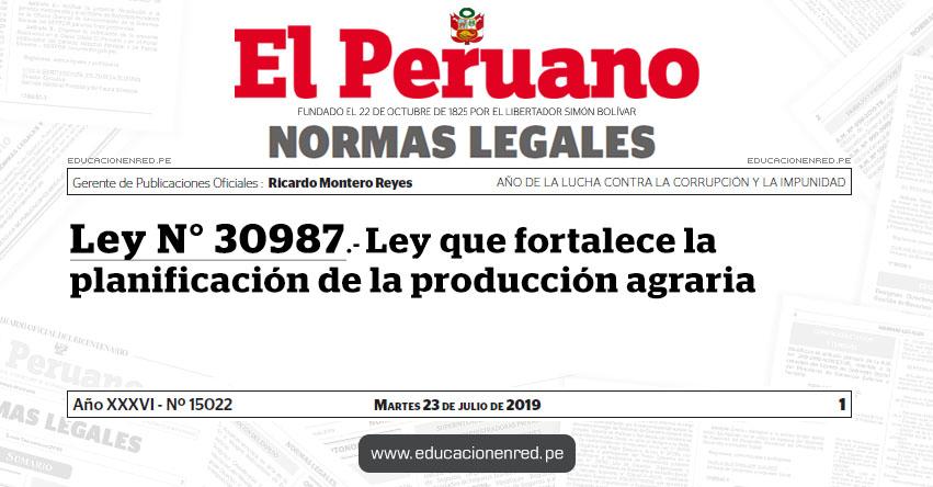 Ley N° 30987 - Ley que fortalece la planificación de la producción agraria