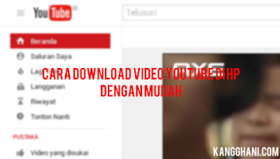 "Cara Download Video Youtube di Android ""Dengan Mudah"""