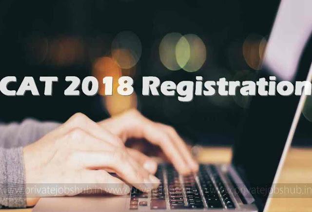 CAT 2018 Registration Form Online, Fees, Important Dates @iimcat.ac.in