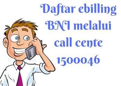 Daftar Ebilling Kartu Kredit BNI via call center