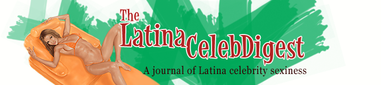 The Latina Celeb Digest