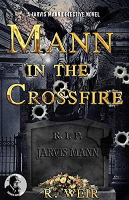 Add MANN IN THE CROSSFIRE by R. Weir on Goodreads!