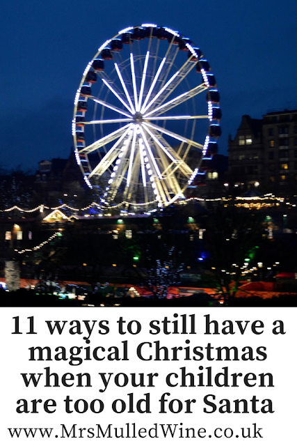 11 ways to still have a magical Christmas when your children are too old for Santa