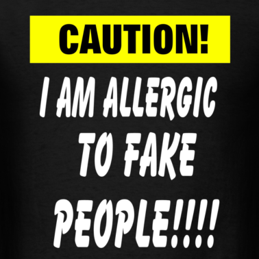 Caution I Am Allergic To Fake People Women Arise Blog Spot