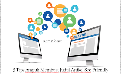 5 Tips Ampuh Membuat Judul Artikel SEO Friendly