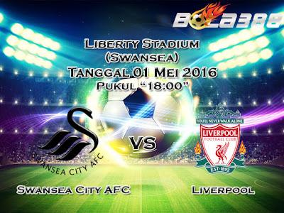 Agen Bola Terpercaya Indonesia - Prediksi Skor Swansea City AFC Vs Liverpool 01 Mei 2016