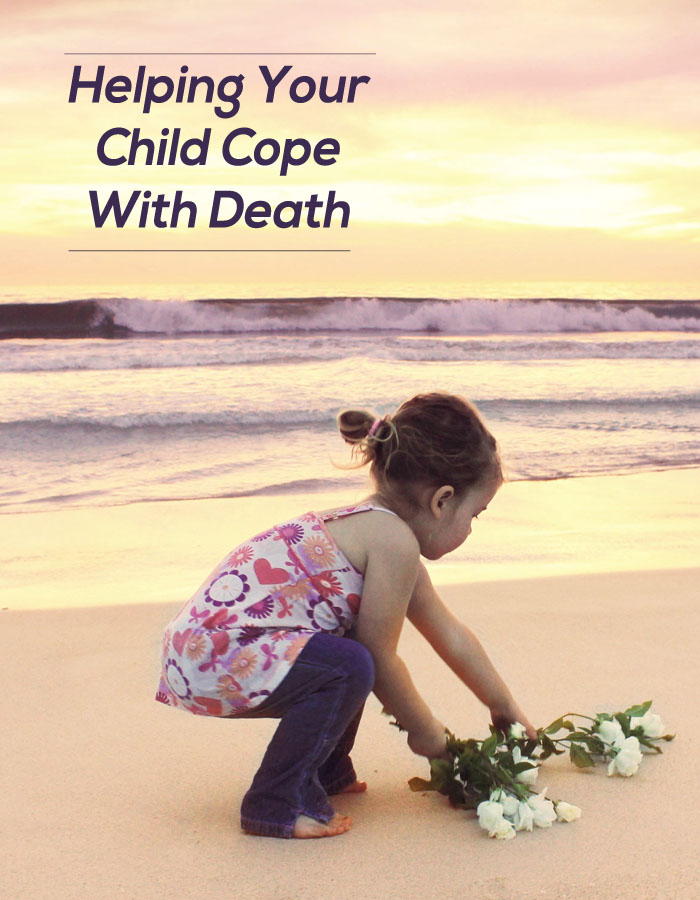 Helping Your Child Cope With Death