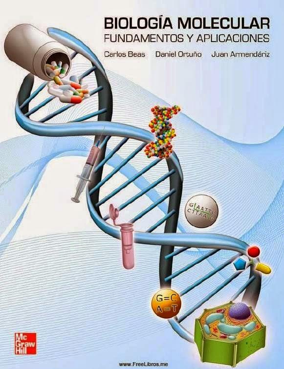 Biología molecular: Fundamentos y aplicaciones – Carlos Beas Zárate