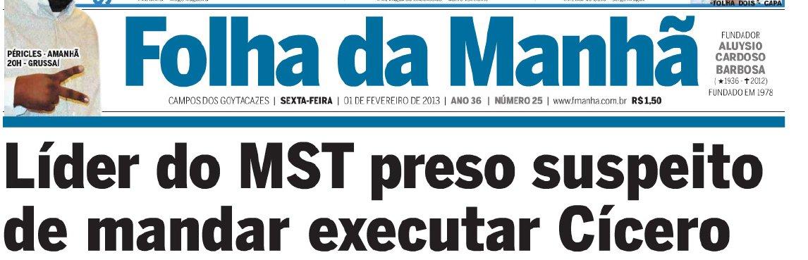 ... do jornal Folha da Manhã de hoje o título e sub-título da matéria que  trata da apuração em curso sobre o assassinato do líder assentado Cícero  Guedes. 663374fe6f