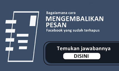 Cara Mengembalikan Pesan Facebook Yang Terhapus