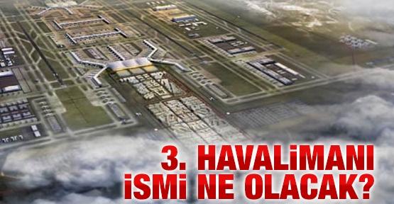 3.Havalimanı İsmi Ne Olacak?