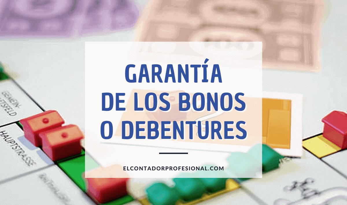 garantia de los bonos y debentures
