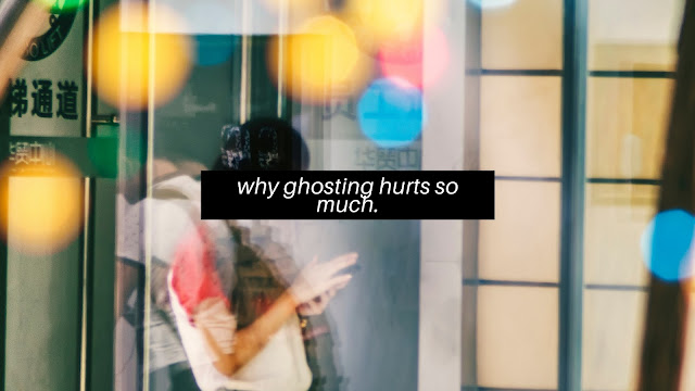 Why Ghosting Hurts So Much // Dating Chronicles