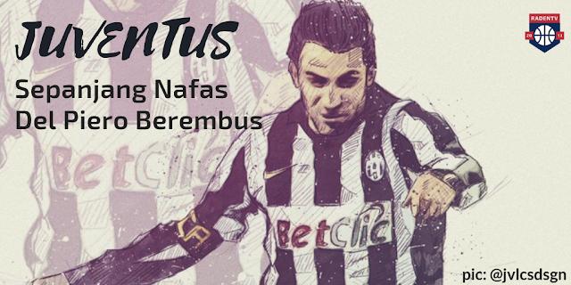 Juventus, Sepanjang Nafas Del Piero Berembus